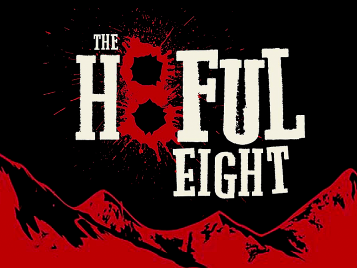 The Hateful 8  by Quentin Tarantino